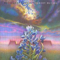 Egbert Meyers - Bluebonnet Blues - CD