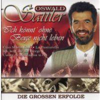 Oswald Sattler - Ich konnt ohne Berge nicht leben