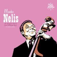 Manke Nelis - Ze Zeggen Dat Ik Een Schooier Ben en andere parels... - CD