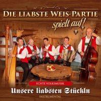 Die Liabste Weis-Partie Spielt Auf! - Unsere Liabsten Stuckln - CD