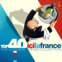 Ici La France - Top 40 - 2CD
