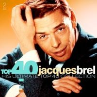 Jacques Brel - Top 40 - 2CD