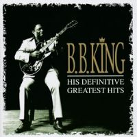 B.B. King - His Definitive Greatest Hits - 2CD