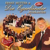 Ernst Hutter und die Egerlander Musikanten - Das Feuer Brennt Weiter - CD