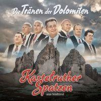 Kastelruther Spatzen - Die Tranen Der Dolomiten - CD