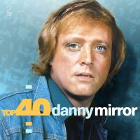 Danny Mirror - Top 40 - 2CD