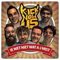 Kiek Now Us - Ie Wet Niet Wat A-j Mist - CD