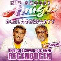 Amigos - Die Grosse Amigos Schlagerparty - Und ich schenke dir einen Regenbogen - CD