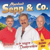 Alpenland Sepp & Co - Freunde, Wir Sagen Dankeschon - CD