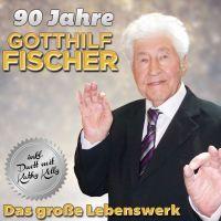 Gotthilf Fischer - 90 Jahre - Das Grosse Lebenswerk - 2CD
