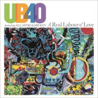 UB40 feat. Ali, Astro & Mickey - A Real Labour Of Love - CD