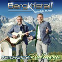 Bergkristall - Dann Sprech Ich Ein Ave Maria - CD
