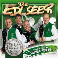 Die Edlseer - Owa Heit Do Gemma Feiern - 25 Jahre - CD