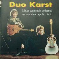 Duo Karst - Liever Een Mus In De Haand - CD