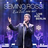Semino Rossi - Ein Teil Von Mir - Live Aus Berlin - 2CD