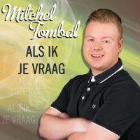 Mitchel Tombal - Als Ik Je Vraag - CD Single