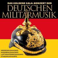Die Goldene Gala-Konzert Der Deutschen Militarmusik - CD