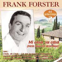 Frank Forster - Mi Casa, Su Casa (Mein Haus Ist Dein Haus) - 2CD