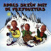 De Vrijbuiters - Apres Skien met ..... - CD