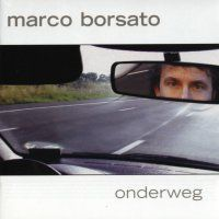 Marco Borsato - Onderweg - 2CD