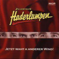 Zillertaler Haderlumpen - Jetzt waht a anderer wind - CD