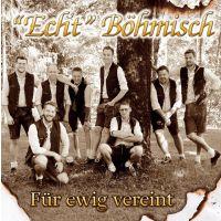 Echt Bohmisch - Fur Ewig Vereint - CD
