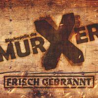 Blaskapelle Die Murxer - Frisch Gebrannt - CD