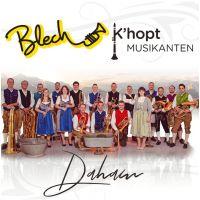 Blech K'Hopt Musikanten - Daham - CD
