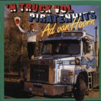 Ad van Hoorn - `n Truck vol piratenhits - CD