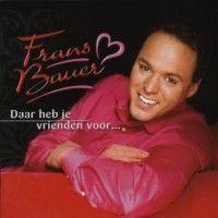 Frans Bauer - Daar heb je vrienden voor