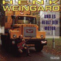 Henk Weingard - Und es heult der Motor - Henk Wijngaard - CD