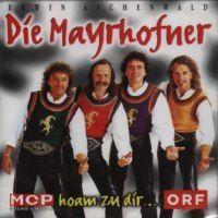 Die Mayrhofner - Hoam zu dir
