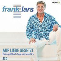 Frank Lars - Auf Liebe Gesetzt - Meine Grossten Erfolge Und Neue Hits - 2CD