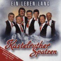 Kastelruther Spatzen - Ein Leben lang - CD