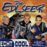 Die Edlseer - Echt Cool