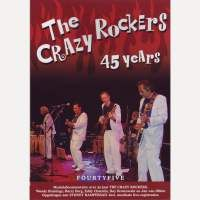 The Crazy Rockers - 45 years - DVD