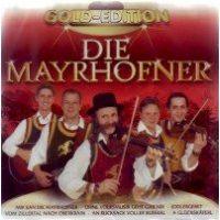 Die Mayrhofner - Gold-Edition