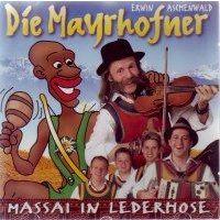 Die Mayrhofner - Massai in Lederhose - CD