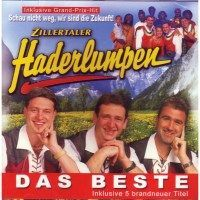 Zillertaler Haderlumpen - Das Beste Inkl. 5 brandneuer Titel - CD