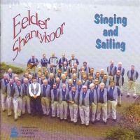 Eelder Shantykoor - Singing and Sailing - CD