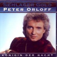 Peter Orloff - Königin der Nacht - schlager gold