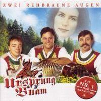 Ursprung Buam - Zwei Rehbraune augen - CD