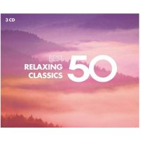 50 Best - Relaxing Classics - 3CD