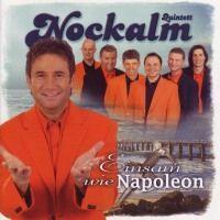 Nockalm Quintett - Einsam wie Napoleon