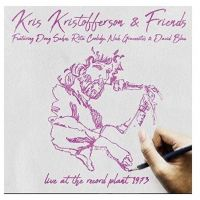 Kris Kristofferson & Friends - Live At The Record Plant 1973 - 2CD