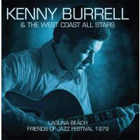 Kenny Burrell & The West Coast All Stars - Laguna Beach Friends Of Jazz Festival 1979 - CD