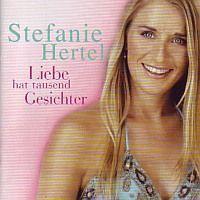 Stefanie Hertel - Liebe hat tausend Gesichter