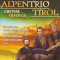 Alpentrio Tirol - Grosse erfolge