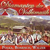 Diamanten der Volksmusik - Polka,Boarisch, Walzer