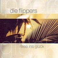 Die Flippers - Reise ins Gluck
